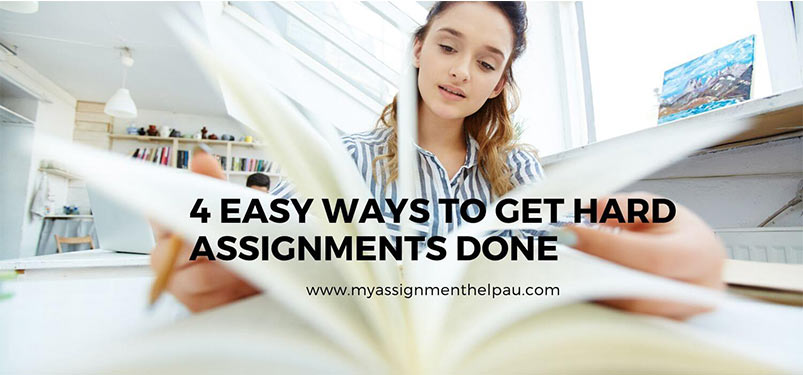 4 Easy Ways To Get Hard Assignments Done