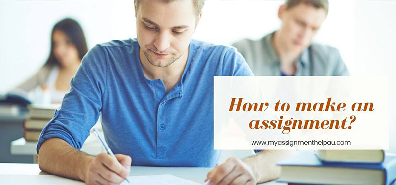 How To Make An Assignment?