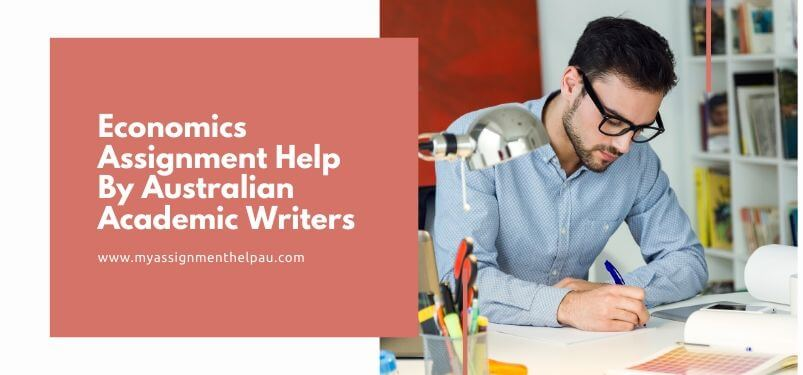 Economics Assignment Help by Australian Academic Writers