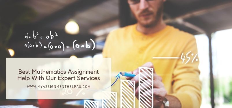 Best Mathematics Assignment Help with Our Expert Services