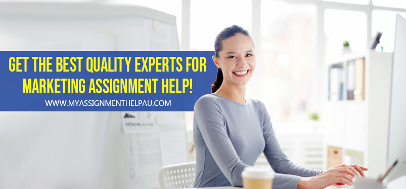 Get the Best Quality Experts for Marketing Assignment Help!