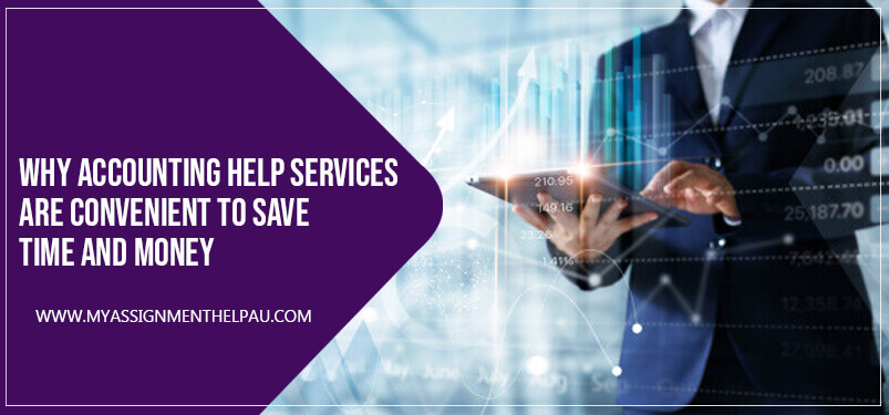 Why Accounting Help Services are Convenient To Save Time And Money