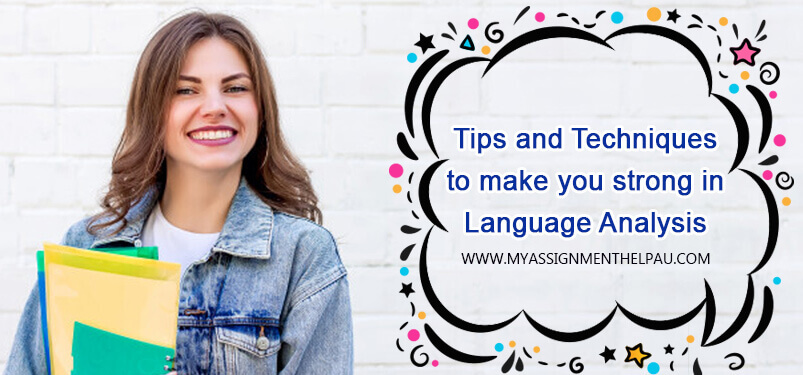 Tips and Techniques to Make you Strong in Language Analysis