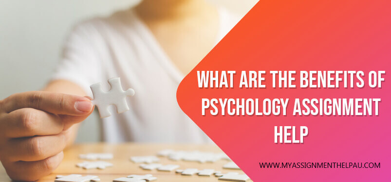 What Are the Benefits of Psychology Assignment Help?