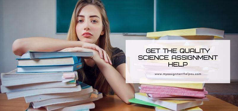 Get the Quality Science Assignment Help