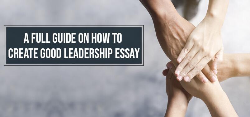 Good leadership essay