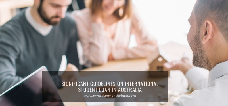 Significant Guidelines on International Student Loans in Australia