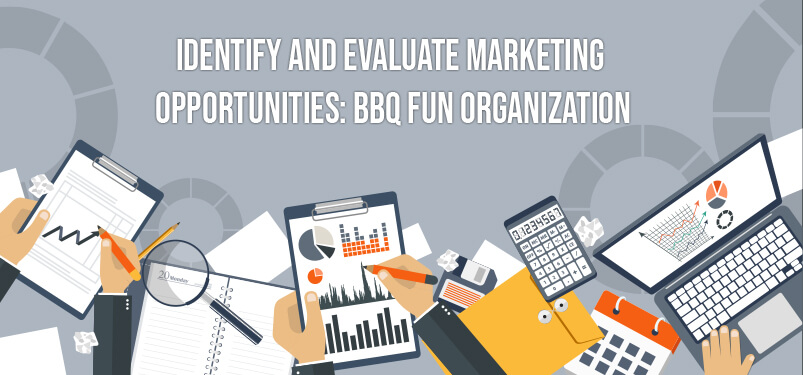 Identify and Evaluate Marketing Opportunities: BBQ Fun Organization