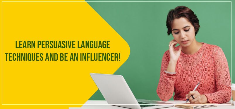 Learn Persuasive Language Techniques and Be an Influencer!