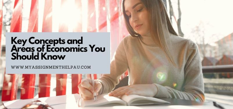 Key Concepts and Areas of Economics You Should Know