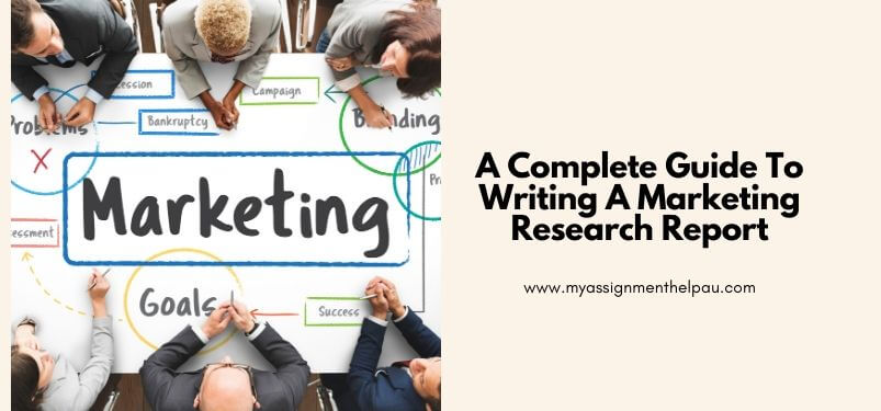 A Complete Guide To Writing A Marketing Research Report